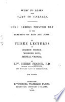 What To Learn And What To Unlearn Some Errors Pointed Out In The Teaching Of Rich And Poor In Three Lectures Etc New Edition