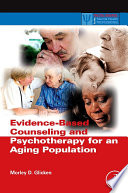 Evidence Based Counseling And Psychotherapy For An Aging Population