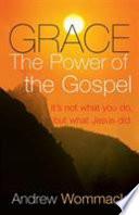 Grace  the Power of the Gospel