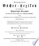 Allgemeines Bücher-Lexikon oder vollständiges alphabetisches Verzeichnis aller ... erschienenen Bücher, welche in Deutschland und in den durch Sprache und Literatur damit verwandten Ländern gedruckt worden sind. 3