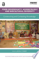 Food Sovereignty  Agroecology and Biocultural Diversity