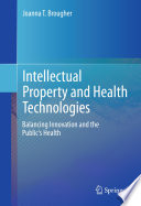 Intellectual Property And Health Technologies : health joanna t. brougher, esq.,...