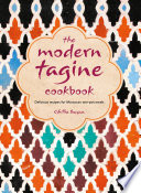 The Modern Tagine Cookbook Delicious Recipes For Moroccan One Pot Meals