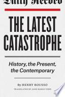The Latest Catastrophe