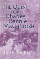 The Quest For Charles Rennie Mackintosh