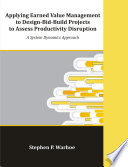 Applying Earned Value Management To Design Bid Build Projects To Assess Productivity Disruption