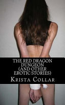 The Red Dragon Dungeon  and Other Erotic Stories