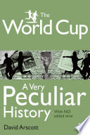 The World Cup, A Very Peculiar History