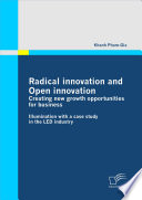 Radical Innovation and Open Innovation  Creating New Growth Opportunities for Business