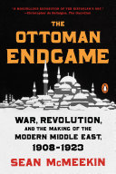 The Ottoman Endgame : among them world war i -...