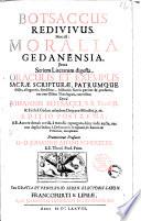 Ebook Botsaccus Redivivus. Hoc est: Moralia Gedanensia, juxta seriem literarum digesta, oraculis et exemplis Sacrae Scripturae, patrumque dictis, allegoriis, similibus, historiis sacris pariter & profanis, nec non usibus theologicis, convestita: opera Johannis Botsacci, S.S. Theol. D. & Eccles. Gedan. ... Praemittur praefatio Dn. D. Johannis Adami Scherzeri S.S. Theol. Prim Epub Johann Jacob Botsack,Johann Adam Schertzer,Farnese Apps Read Mobile