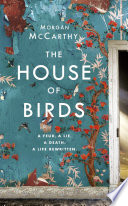 The House of Birds by Morgan Mccarthy