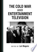 The Cold War and Entertainment Television