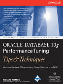 Oracle Database 10g Performance Tuning Tips & Techniques Trade That Can Be Useful To Any Dba
