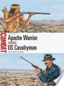 Apache Warrior vs US Cavalryman