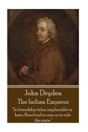 John Dryden   The Indian Emperor