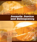 Controversies in Juvenile Justice and Delinquency
