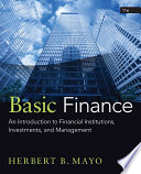 Basic Finance  An Introduction to Financial Institutions  Investments  and Management