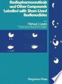 Radiopharmaceuticals and Other Compounds Labelled with Short Lived Radionuclides