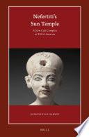 Nefertiti   s Sun Temple  2 vols