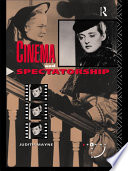 Cinema And Spectatorship : on the history and role of the spectator...