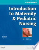 Study Guide for Introduction to Maternity   Pediatric Nursing