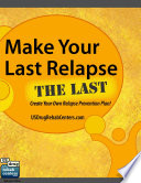 Make Your Last Relapse The Last   Create Your Own Relapse Prevention Plan