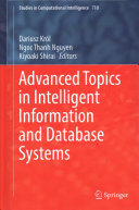 Advanced Topics In Intelligent Information And Database Systems : systems. the carefully selected contributions were initially...