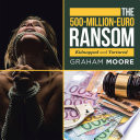 The 500 Million Euro Ransom Book PDF