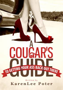 A Cougar s Guide to Getting Your Ass Back Out There