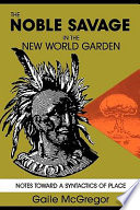 The Noble Savage in the New World Garden