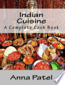 Indian Cuisine   A Complete Cook Book