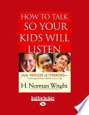 How To Talk So Your Kids Will Listen Large Print 16pt