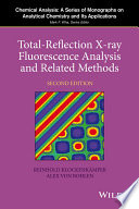 Total Reflection X Ray Fluorescence Analysis And Related Methods book