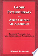 Group Psychotherapy with Adult Children of Alcoholics Alcoholics Acoas This Comprehensive Guide