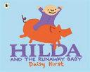 Hilda And The Runaway Baby : ...