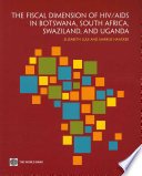 The Fiscal Dimension Of Hiv Aids In Botswana South Africa Swaziland And Uganda