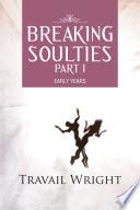 Breaking Soulties