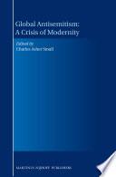 Global Antisemitism  A Crisis of Modernity