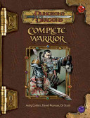 Dungeons & Dragons Hardcover Publications: Complete warrior : a player's guide to combat for all classes