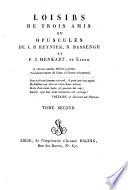 Loisirs de trois amis ou Opuscules de A. B. Reynier, N. Bassenge et P. J. Henkaert, de Liége: Opuscules de Bassenge
