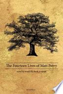 The Fourteen Lives Of Matt Perry book