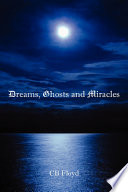 Dreams  Ghosts and Miracles