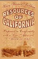 Resources of California. Prepared in Conformity with a Law Approved March 11, 1893