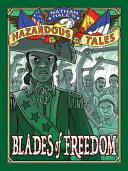 Blades of Freedom (Nathan Hale's Hazardous Tales #10): A Tale of Haiti, Napoleon, and the Louisian