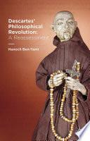Descartes  Philosophical Revolution  A Reassessment