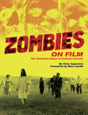 Zombies on Film Terrifyingly Intriguing Monsters In The
