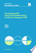Proceedings of the International Mathematical Conference, Singapore 1981