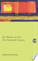 Key Writers On Art The Twentieth Century