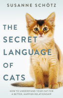 The Secret Language Of Cats : do not meow randomly, nor do they growl...